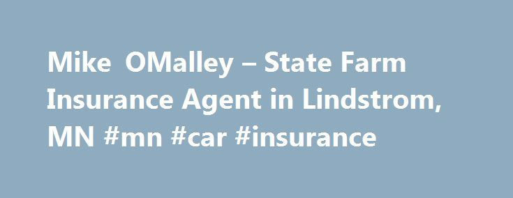 Mike Omalley State Farm Insurance Agent In Lindstrom Mn Mn Car Insurance Http North Carolina Nef2 Com State Farm Insurance Insurance Cheapest Insurance