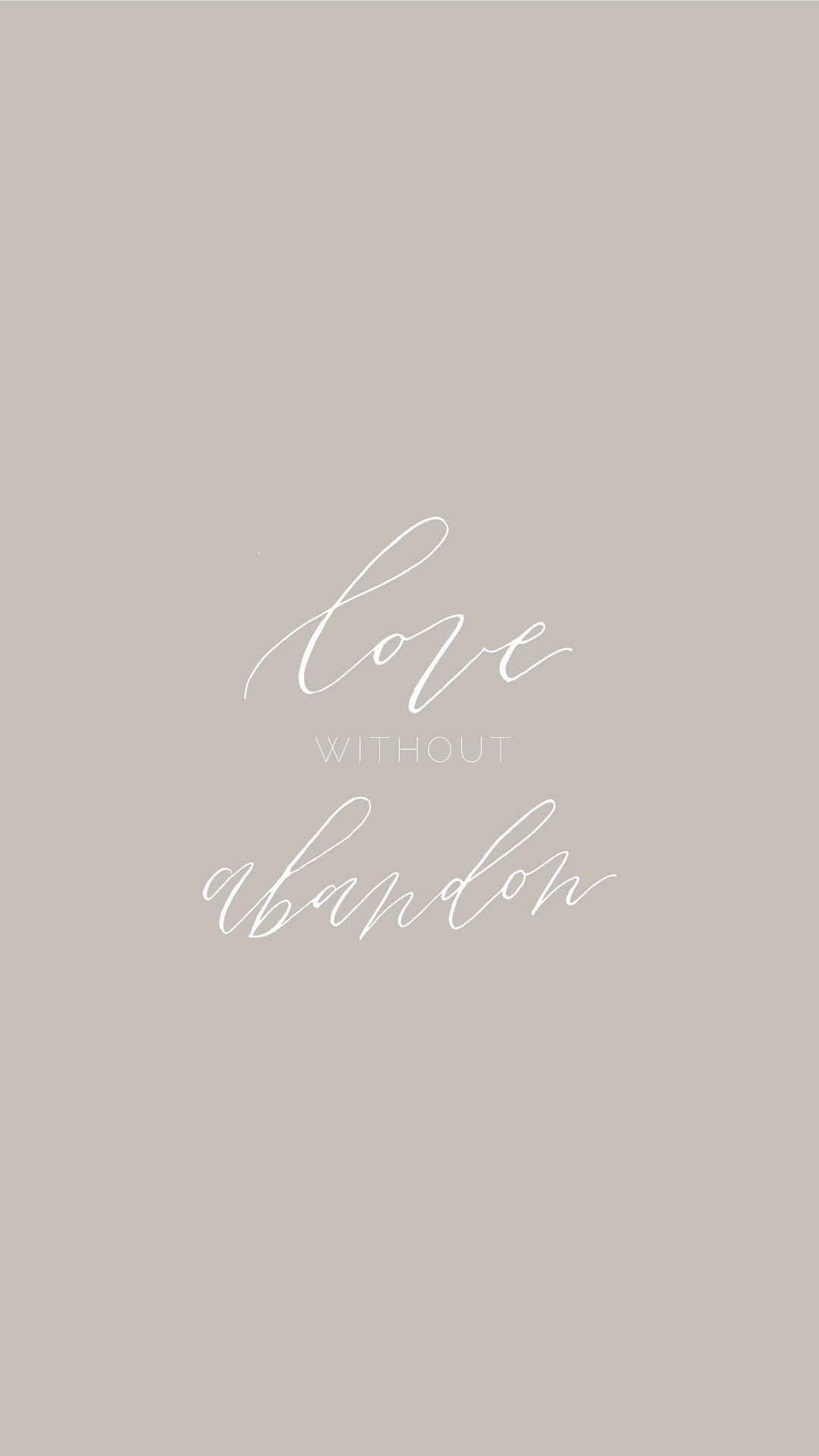 Love Without Abandon Free Desktop Background Wallpaper Mobile Screensaver Lockscreen Wallpaper Wednesday Bo Inspirational Quotes Cover Quotes Happy Words
