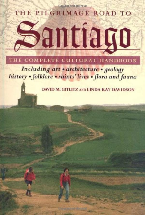 The Pilgrimage Road to Santiago: The Complete Cultural Handbook: David M. Gitlitz, Linda Kay Davidson: 9780312254162: Amazon.com: Books