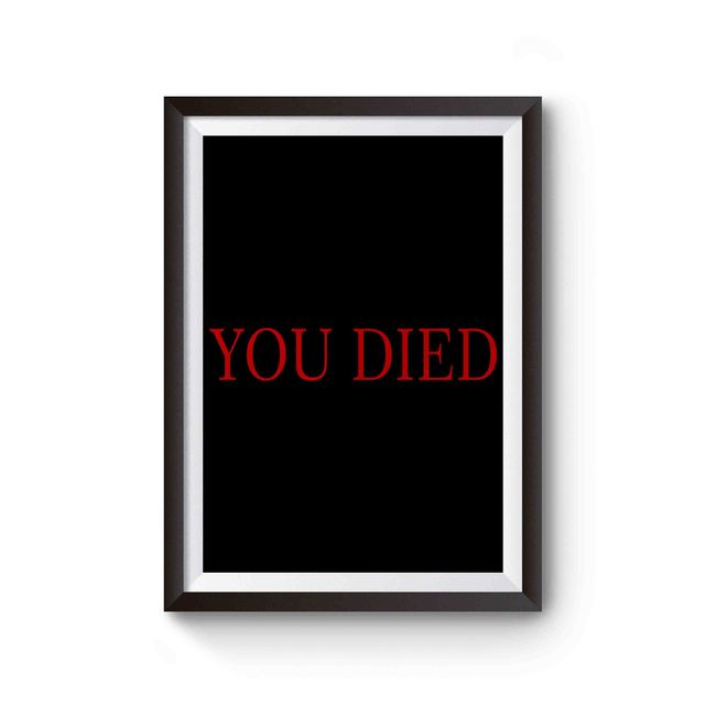 You Died Bloodborne Inspired Inspired Poster Video Game Posters Poster Tube Bloodborne