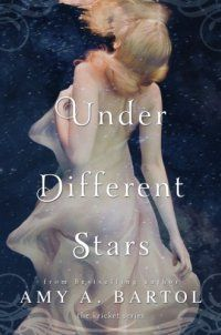 Under Different Stars (The Kricket Serie - Under Different Stars (The Kricket Series) by Amy A. Bartol 1477821120 Kricket Hollowell never wished upon stars. She was too busy hiding in plain sight, eluding Chicago's foster care system. As her eighteenth birthday approaches, she now eagerly anticipates the day she'll stop running and fin... - http://lowpricebooks.co/2016/10/under-different-stars-the-kricket-serie/