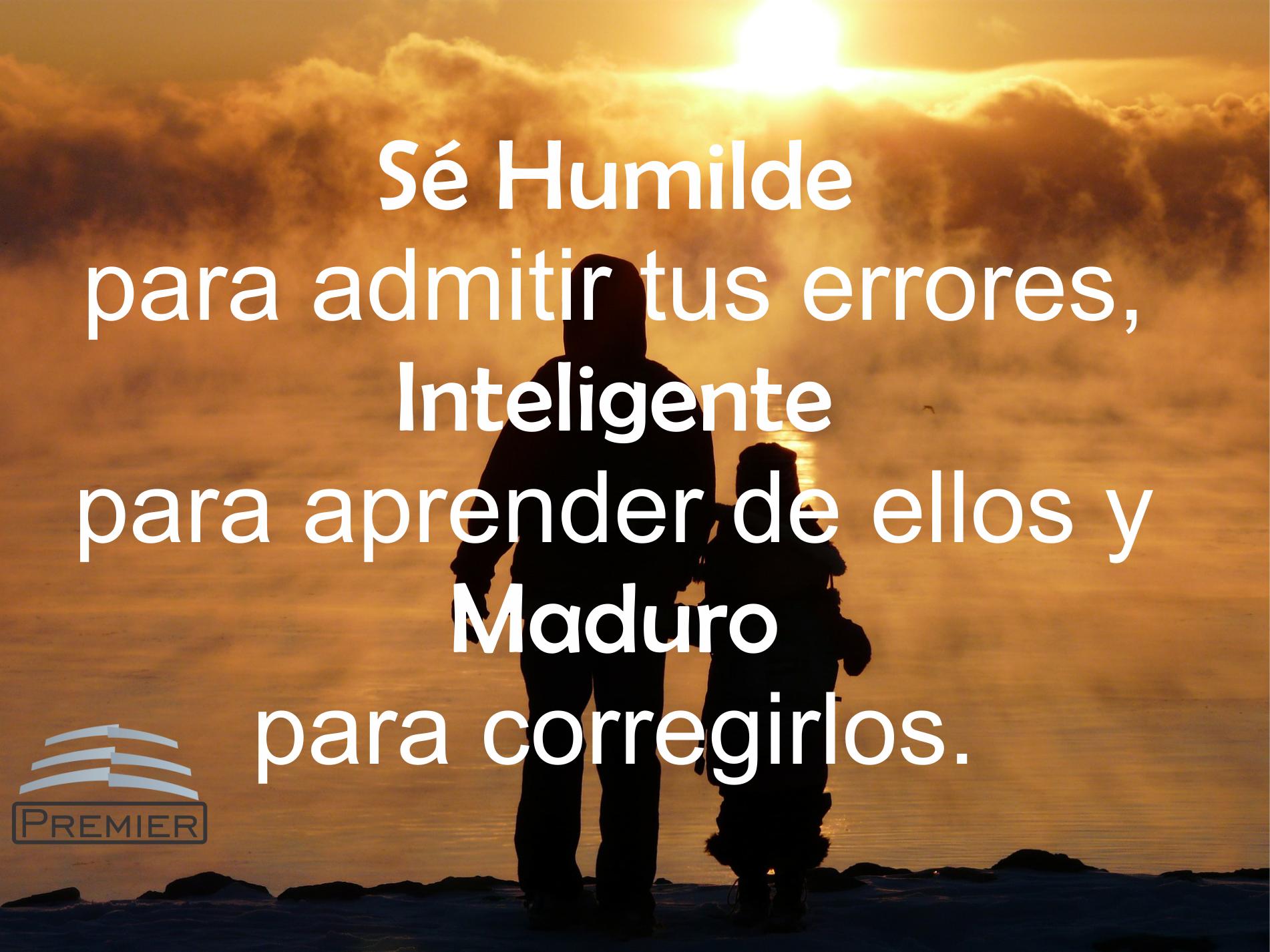 Frases Felizmiércoles Sé Humilde Para Admitir Tus Errores