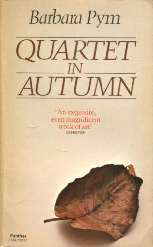 Quartet In Autumn Pym Barbara Quartet Novels Unashamed