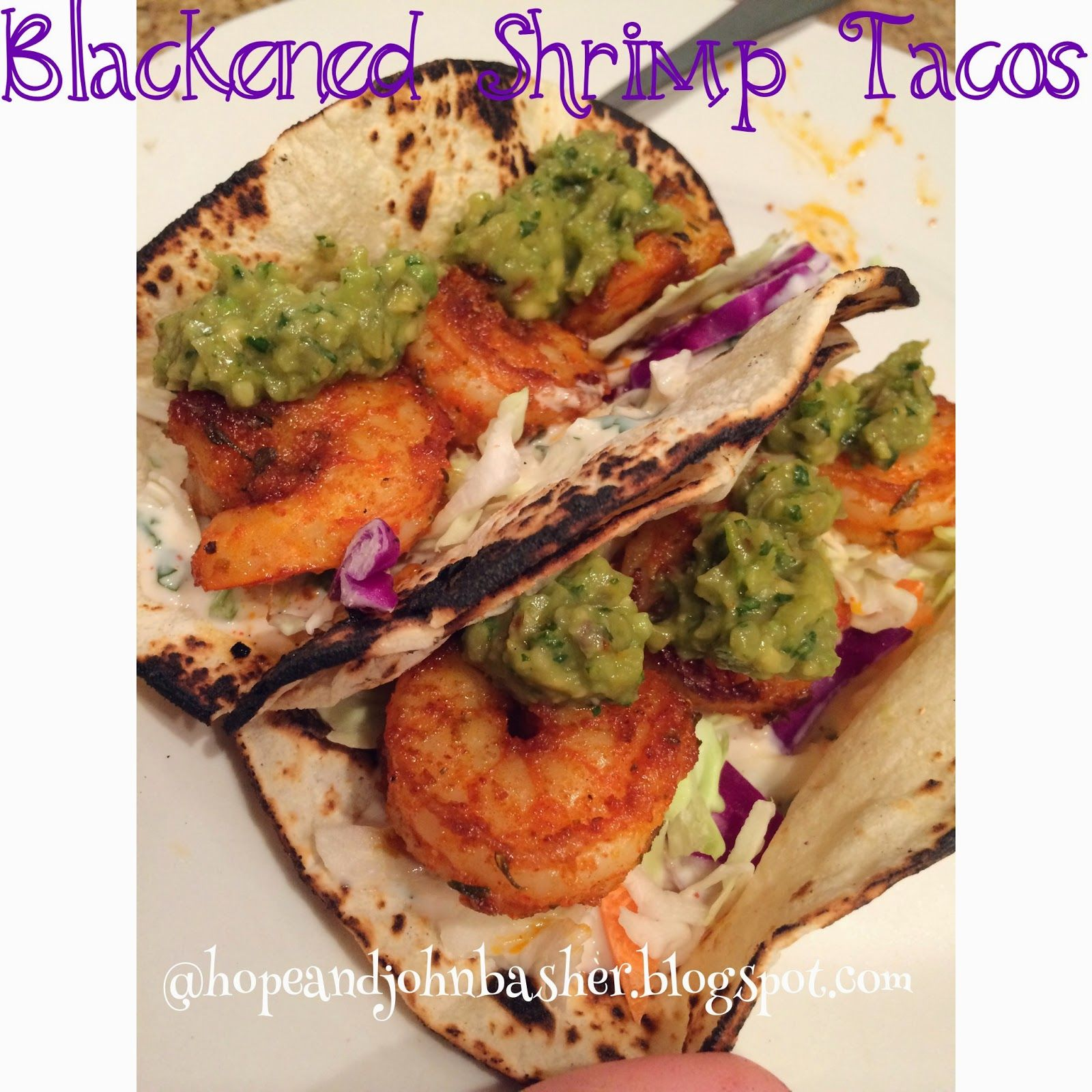 Our Kind of Love: Blackened Shrimp Tacos with Cilantro Cream Sauce a...