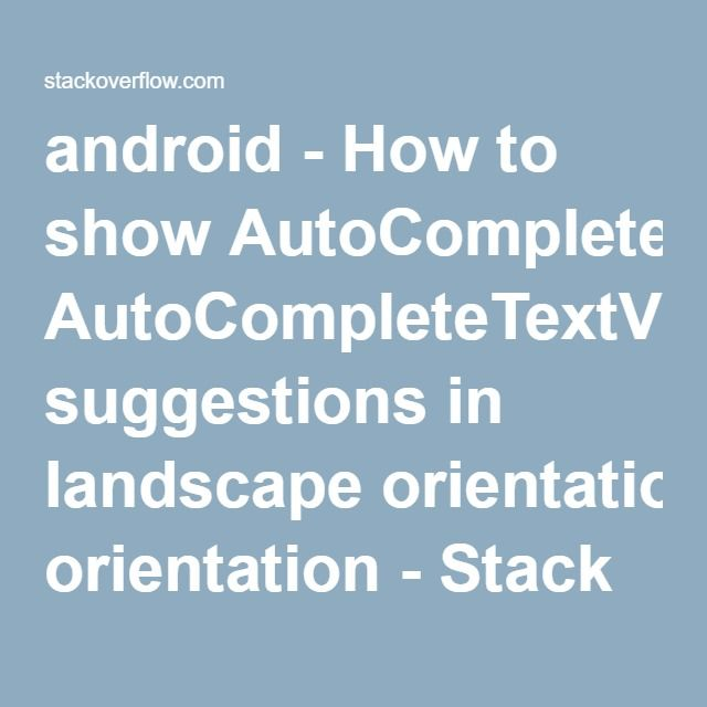 Android How To Show Autocompletetextview Suggestions In