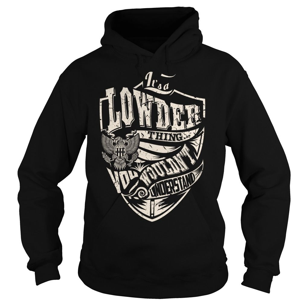 Its a LOWDER Thing (Eagle) - Last Name, Surname T-Shirt
