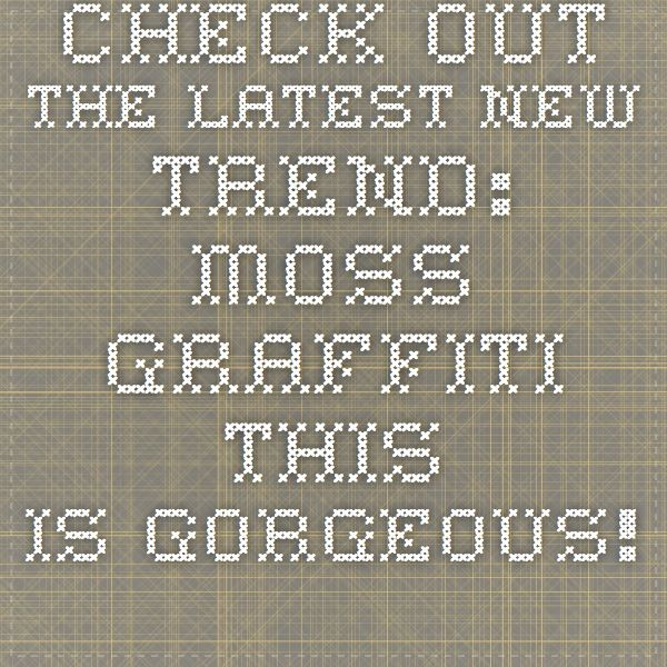 Check out thelatestnew trend: Moss graffiti. This isgorgeous! - 7 Second Videos