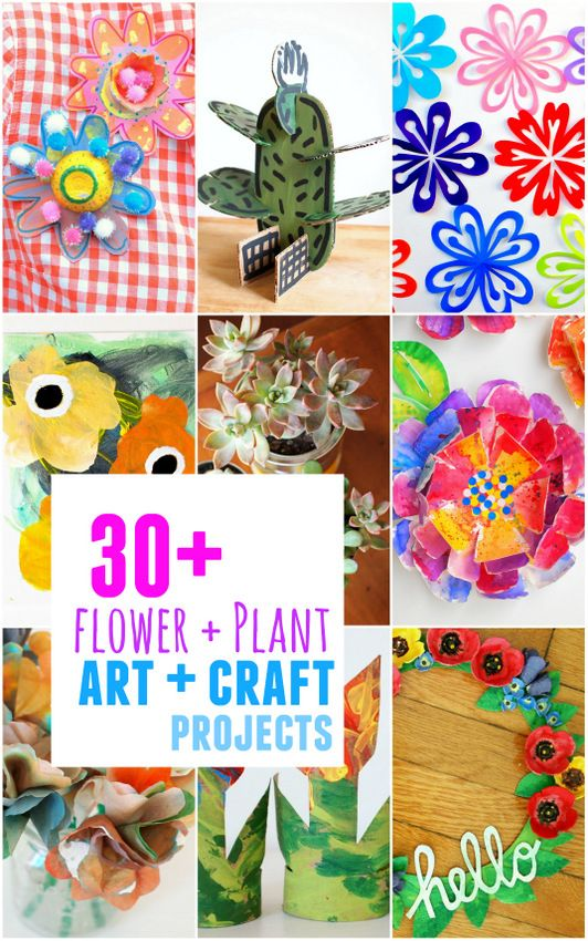 Our 30 Favorite Flower And Plant Art Craft Projects And Books Arts And Crafts For Teens Art And Craft Videos Arts And Crafts For Adults