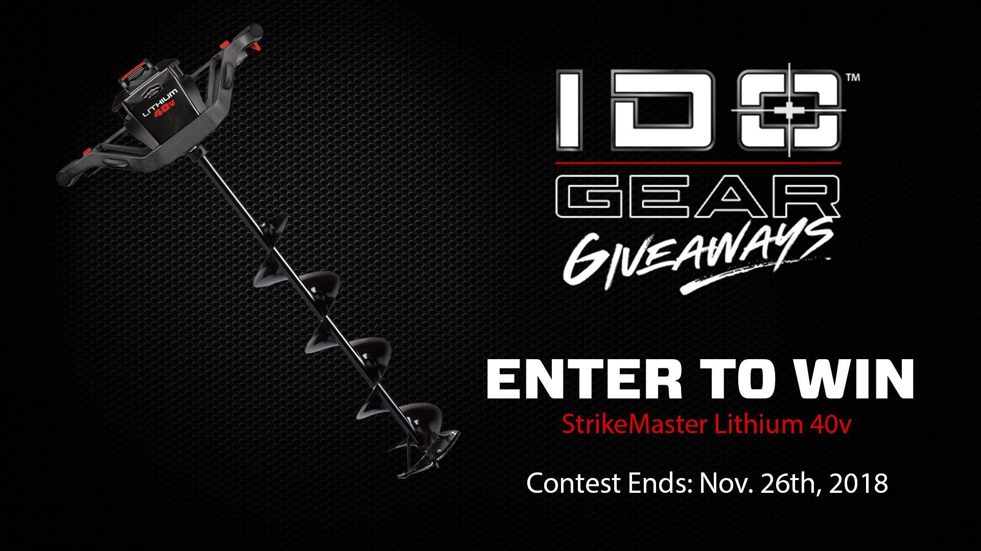 Win a 40v Lithium Electric Ice Auger ($549) – Open to the US