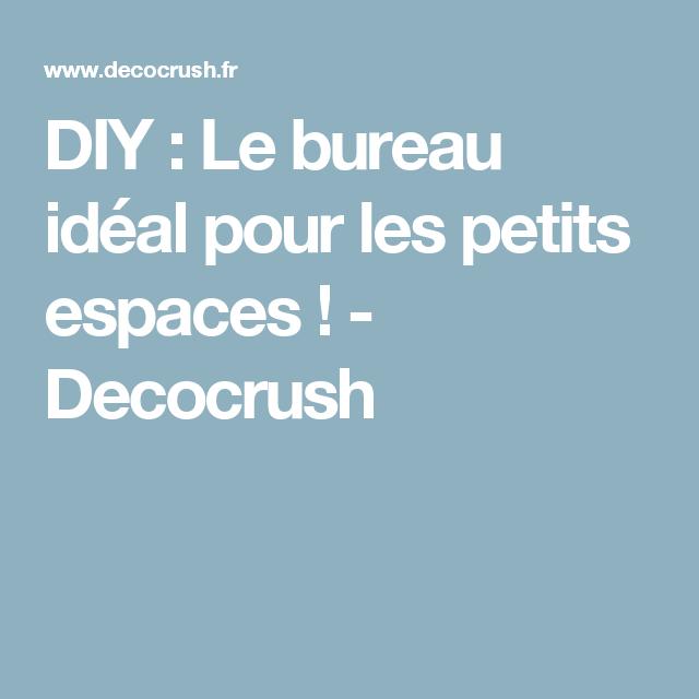 DIY : Le bureau idéal pour les petits espaces ! - Decocrush