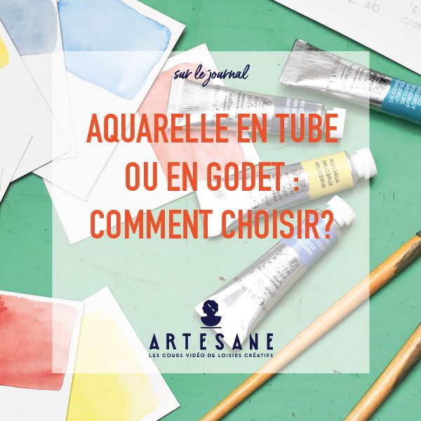 Aquarelle En Tube Ou En Godet Comment Choisir Aquarelle