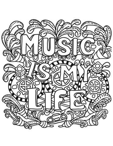 Music Is My Life Coloring Page Quote Coloring Pages Coloring Pages Inspirational Inspirational Quotes Coloring