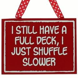 Shuffle Slower Sign - Funny Over the Hill Birthday Gag Gift