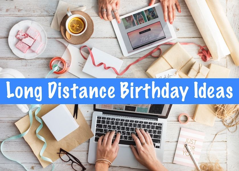 10 Long Distance Birthday Ideas Long distance birthday