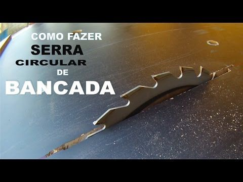 13ed8c05805 COMO FAZER UMA SERRA CIRCULAR DE BANCADA !!! - YouTube Mais