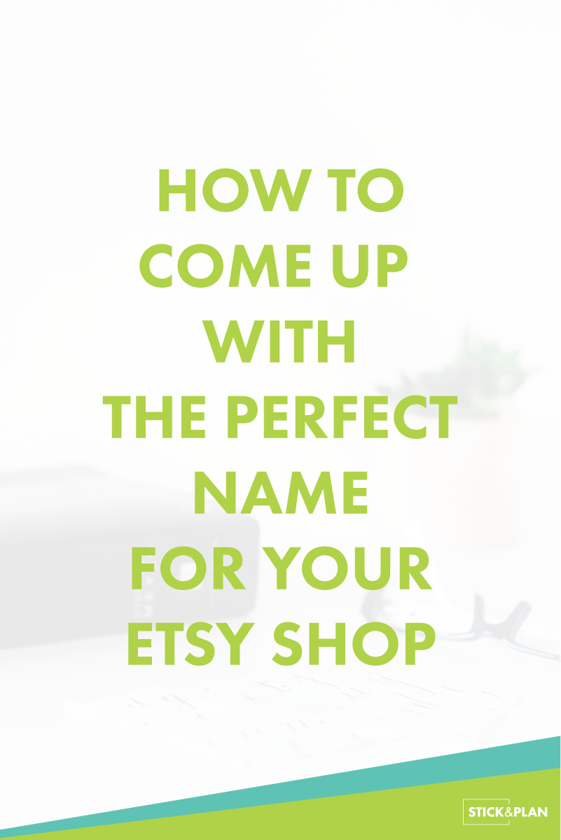 how to come up with the perfect name for your etsy shop | business