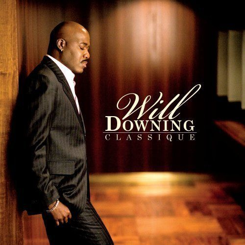 album classique artist will downing music for my soul pinterest downing album and. Black Bedroom Furniture Sets. Home Design Ideas