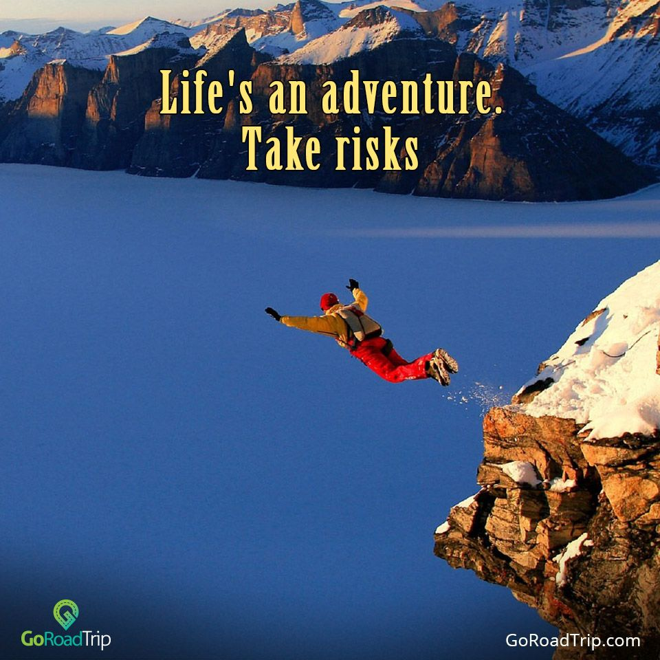 Life's An Adventure. Take Risks. #quotes #TravelQuotes