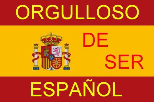 Orgulloso De Ser Español Español España Y Ciudades En España
