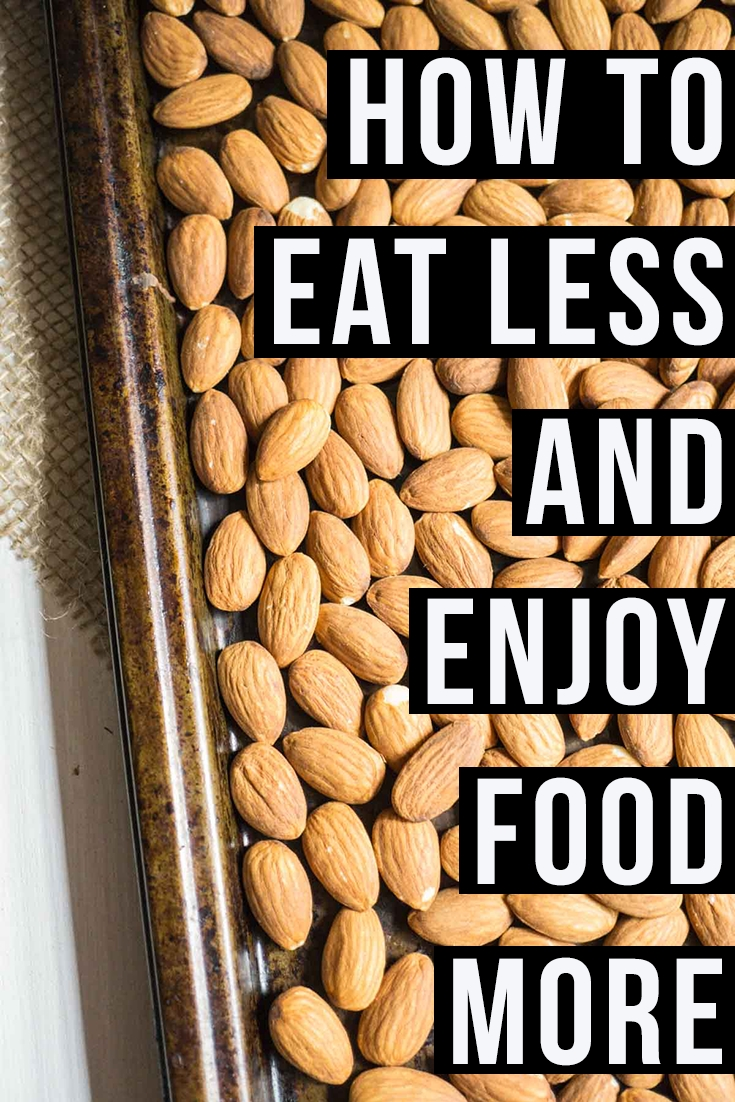 How to eat less and enjoy food more #weightlossrecipesforwomen