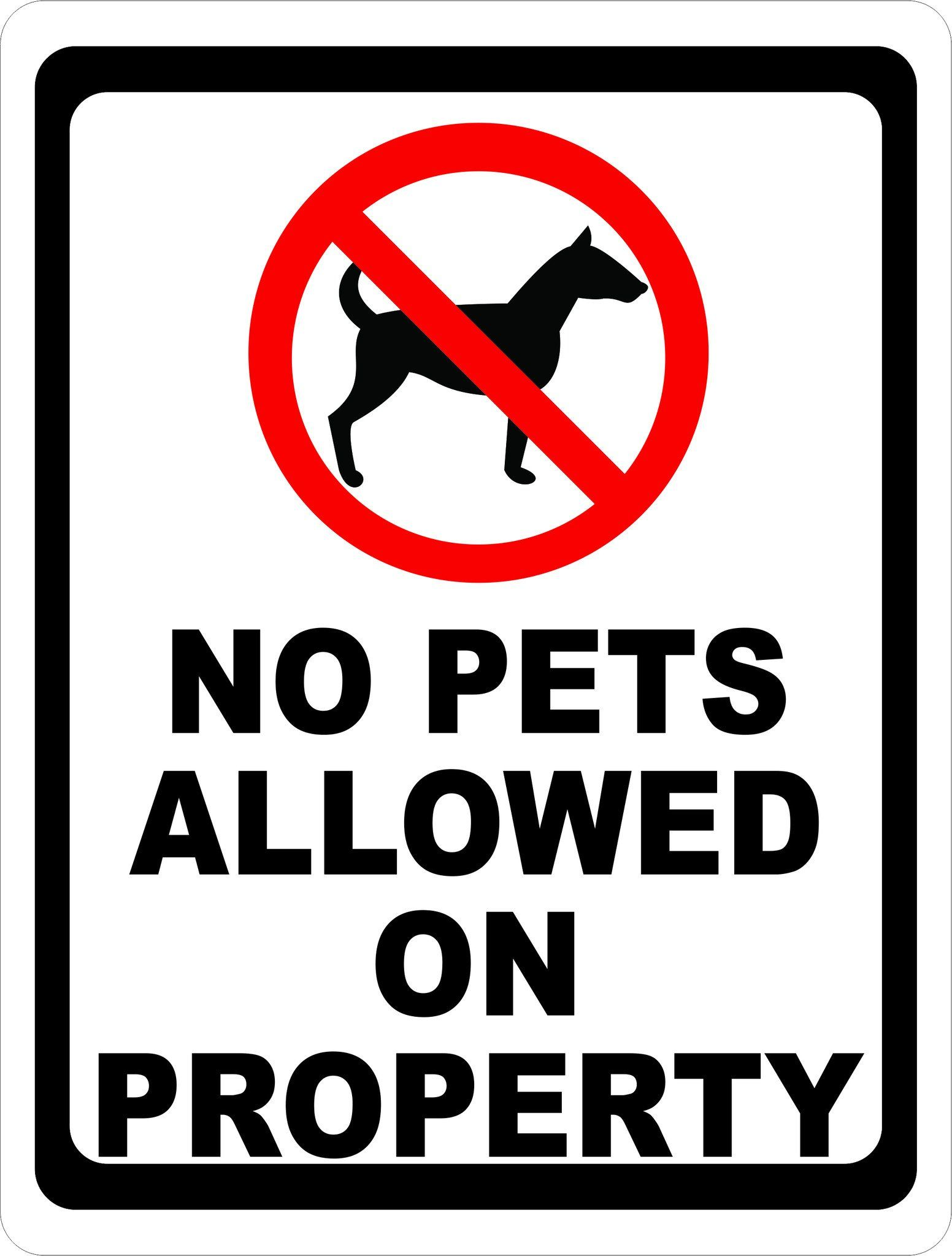 No Pets Allowed On Property Sign Property Signs Signs Pet Signs