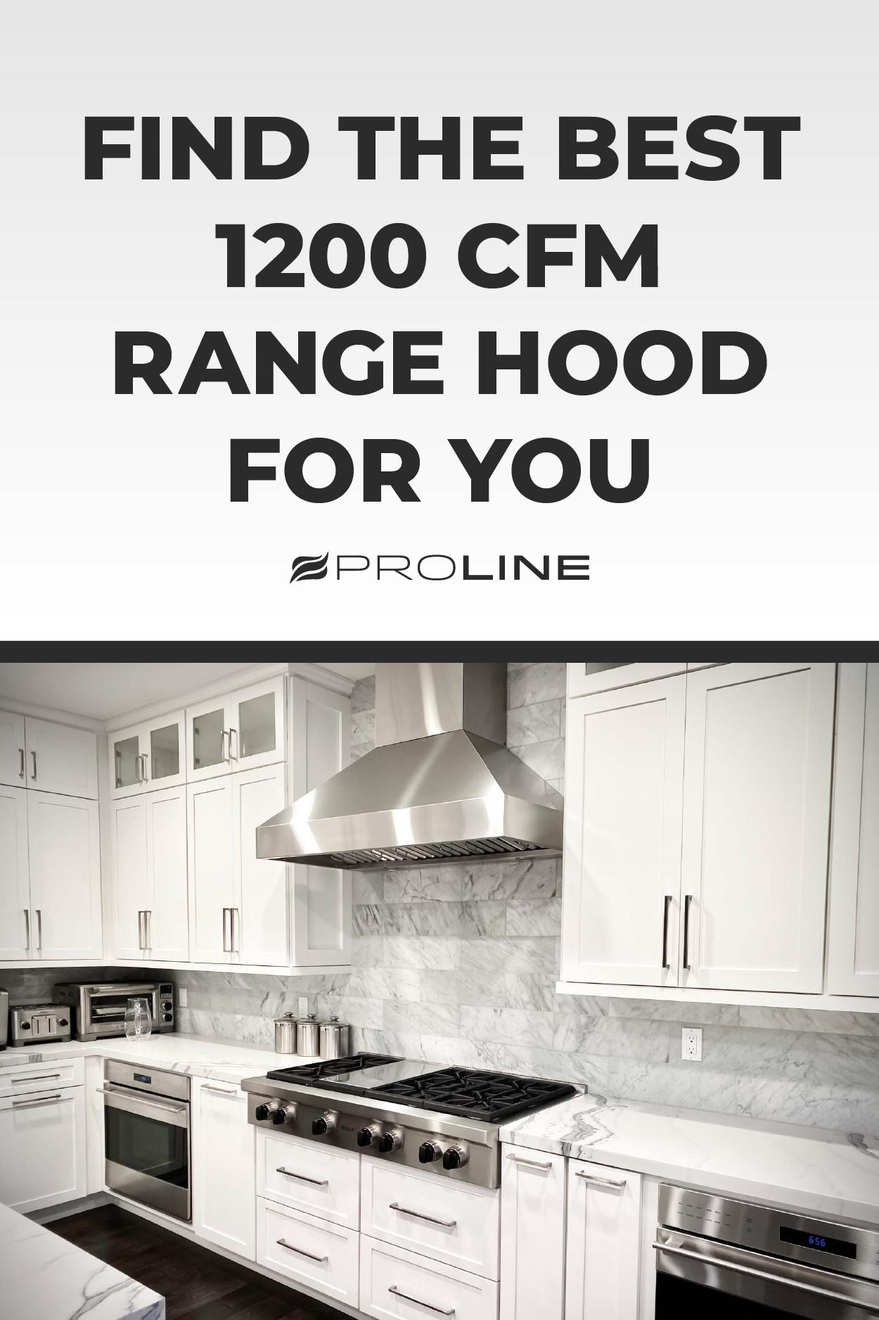 Find The Best 1200 Cfm Range Hood For You Range Hood Range Hoods Kitchen Inspirations