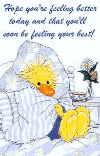 Hope You Are Feeling Better Today And That You Soon Will Be Feeling