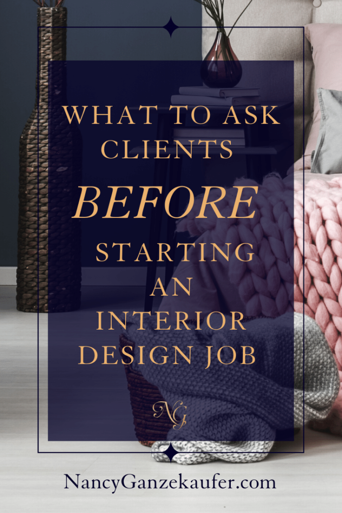 Questions To Ask Clients Before You Start Your Interior Design Job Interior Design Jobs Design Jobs Design Clients