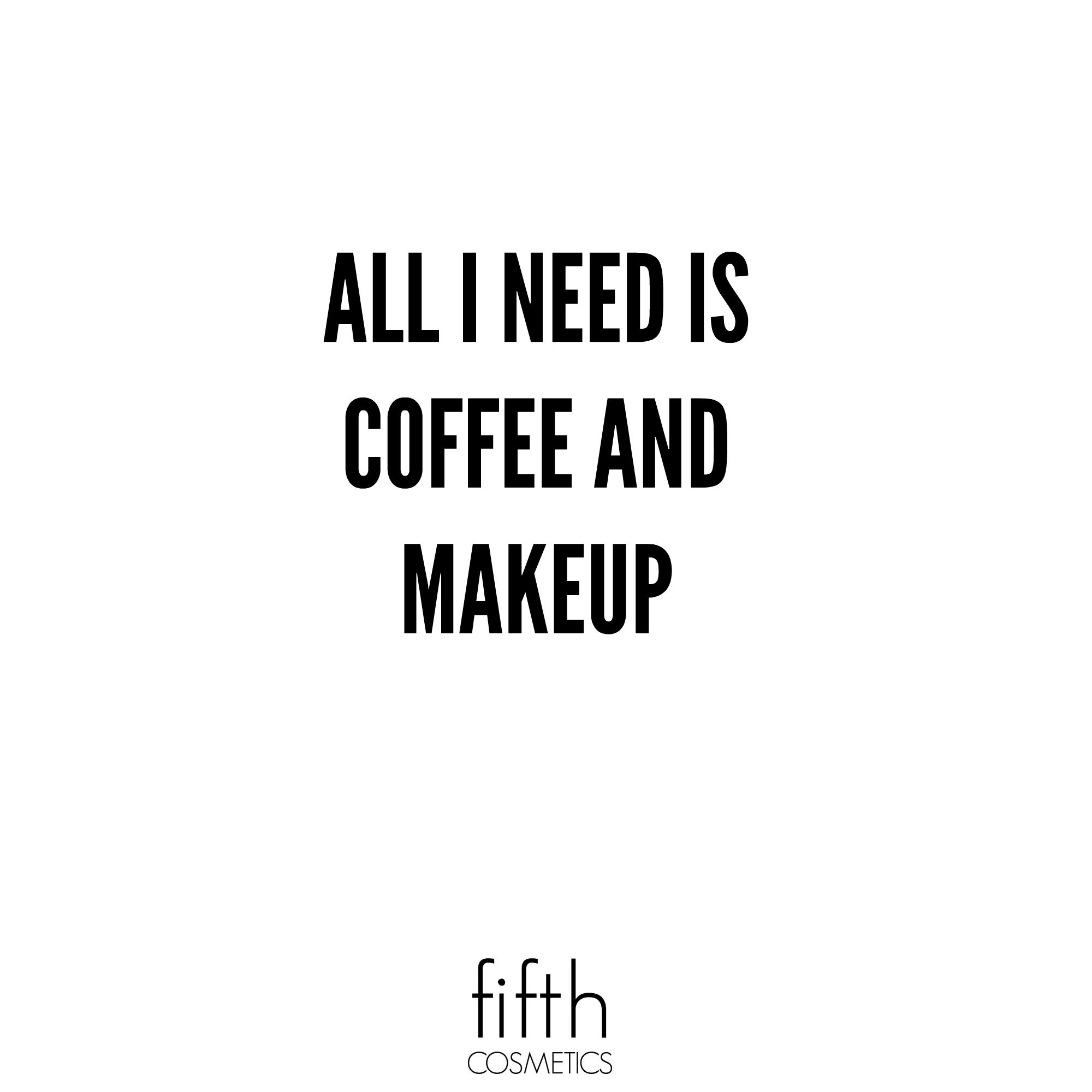 All I need is coffee and makeup #quote #quotes #beautyquotes ...