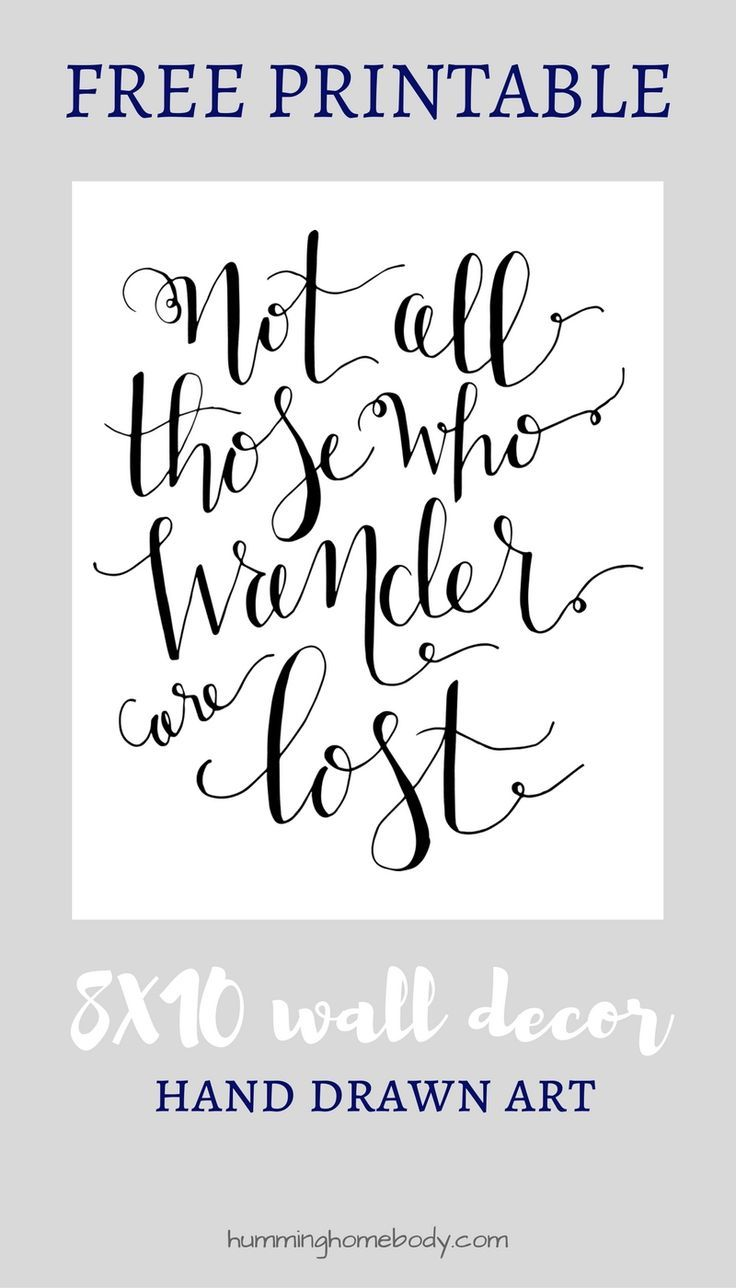 FREE 8x10 Printable Wall Decor Featuring The Quote Not All Those Who Wander Are Lost In Handwritten Calligraphy Perfect Office