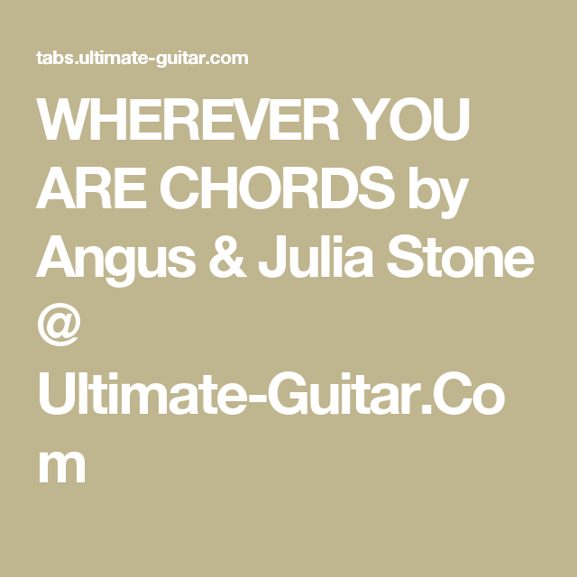 Wherever You Are Chords By Angus Julia Stone Ultimate Guitar