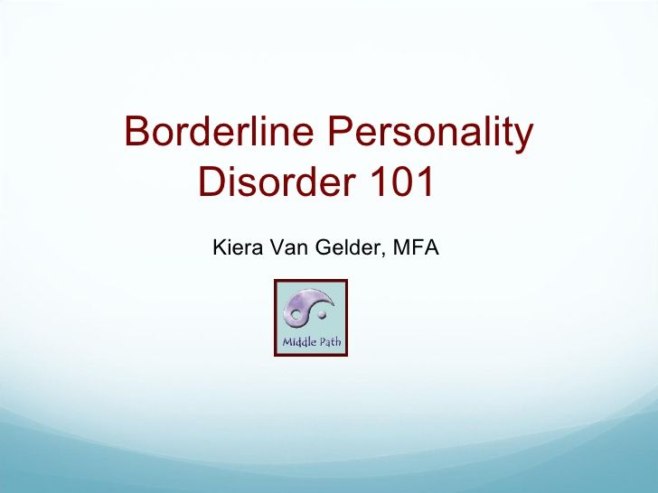 A Borderline Personality Disorder Primer By Kiera Van Gelder Mfa  A Borderline Personality Disorder Primer By Kiera Van Gelder Mfa