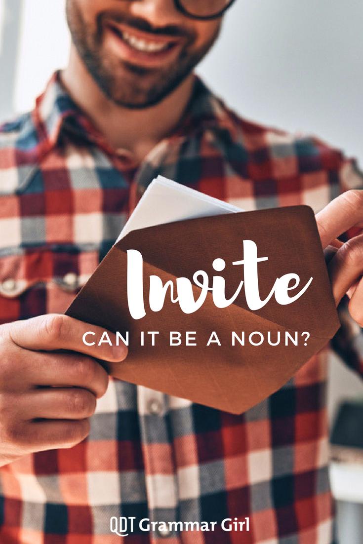 Can invite be a noun pinterest homeschool is turning a verb such as invite into a noun acceptable when we already stopboris Choice Image