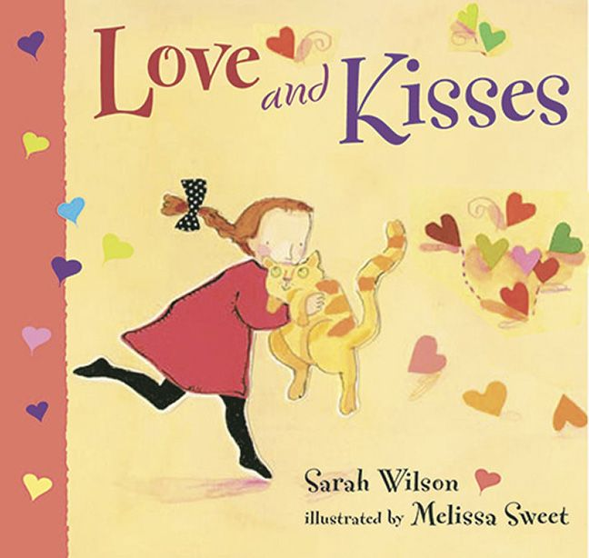 Love And Kisses By Sarah Wilson And Illustrated By Melissa Sweet