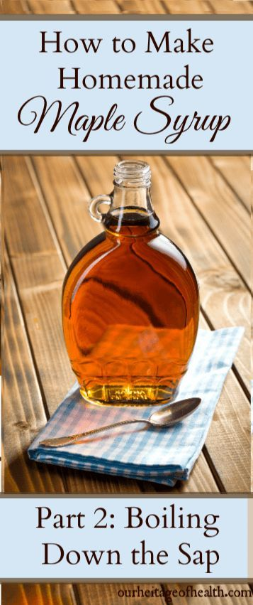 How to make your own homemade maple syrup by boiling down the sap into syrup #
