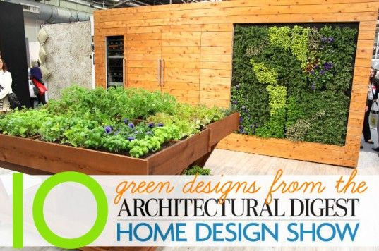 10 Fresh Green Home Designs Spotted at the Architectural Digest ...
