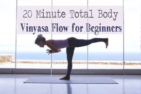 20 minute total body vinyasa flow for beginners with