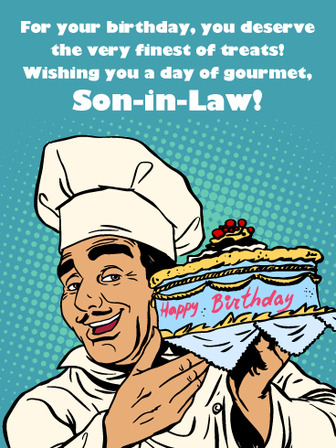 Day Of Gourmet Happy Birthday Wish Card For Son In Law Birthday Greeting Cards By Davia Happy Birthday Wishes Cards Birthday Cards For Son Happy Birthday Wishes