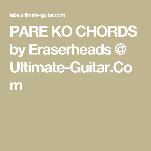 Pare Ko Chords By Eraserheads Ultimate Guitar Chords