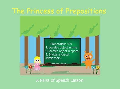 """StoryJumper book - """"The Princess of Prepositions"""". A princess and an alien learn about prepositions."""
