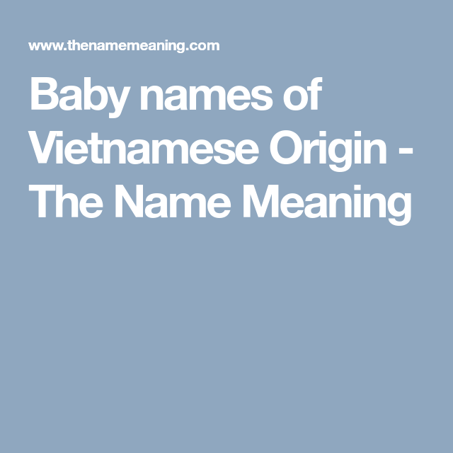 Baby names of Vietnamese Origin - The Name Meaning | Babies | Names