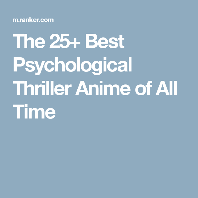 The 25+ Best Psychological Thriller Anime of All Time