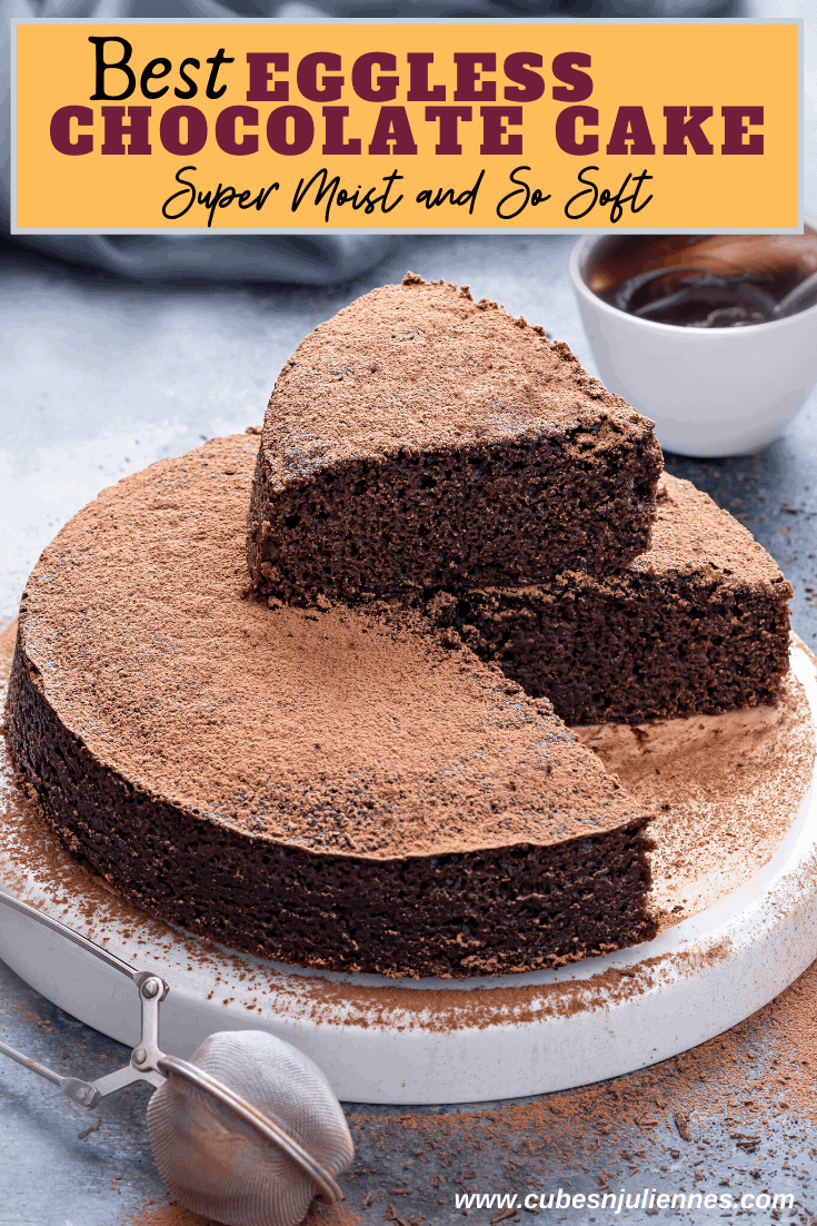 Eggless Chocolate Cake Super Moist And So Soft Cubes N Juliennes Recipe In 2020 Eggless Chocolate Cake Best Eggless Chocolate Cake Recipe Chocolate Cake