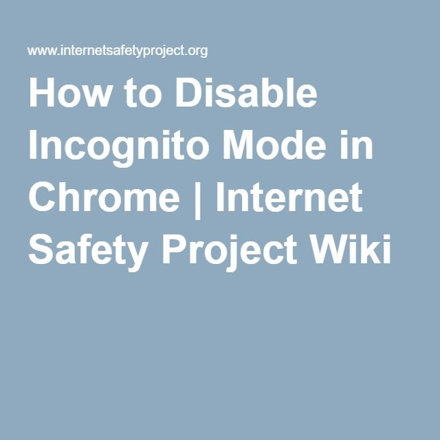 How to Disable Incognito Mode in Chrome | Internet Safety Project Wiki
