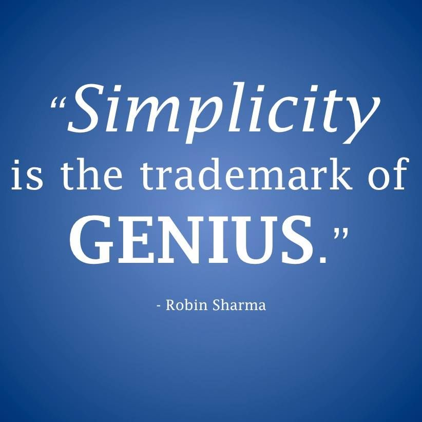 Simplicity Is The Trademark Of Genius Best Quotes Robin Sharma Robin Sharma Simplicity Quotes Robin Sharma Quotes