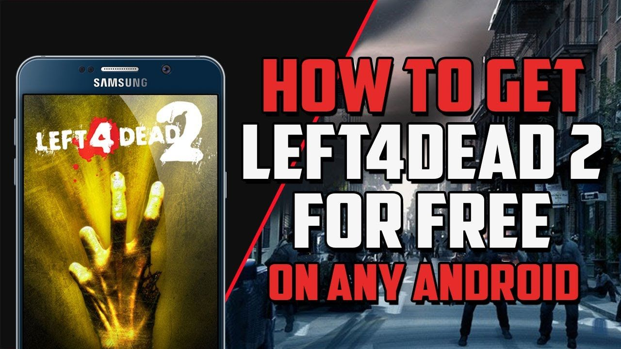 How To Download Left 4 Dead 2 Mobile Left 4 Dead Android Tutorial 2020 Left 4 Dead Android Tutorials Android
