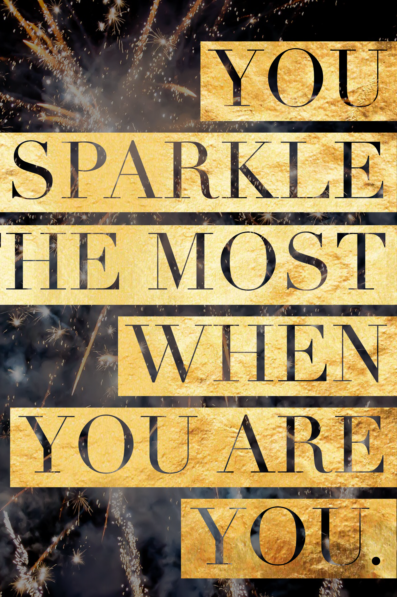 You Sparkle The Most When You Are You Inspiration Inspirational Quotes Sparkle