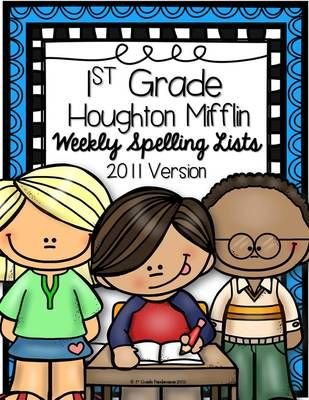 1st Grade Houghton Mifflin Reading Weekly Spelling Lists To