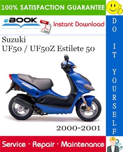 Suzuki Uf50 Uf50z Estilete 50 Scooter Service Repair Manual 2000 2001 Download Suzuki Repair Manuals Suzuki Motorcycle