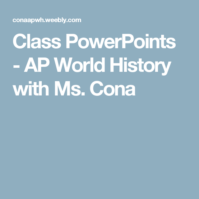 Class powerpoints ap world history with ms cona ap world class powerpoints ap world history with ms cona gumiabroncs Gallery